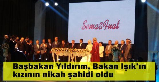 Başbakan Yıldırım, Bakan Işık'ın kızının nikah şahidi oldu