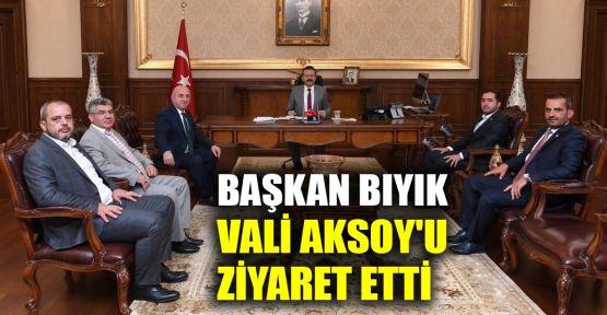 Başkan Bıyık, Vali Aksoy'u ziyaret etti