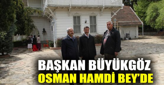 Başkan Büyükgöz, Osman Hamdi Bey'de