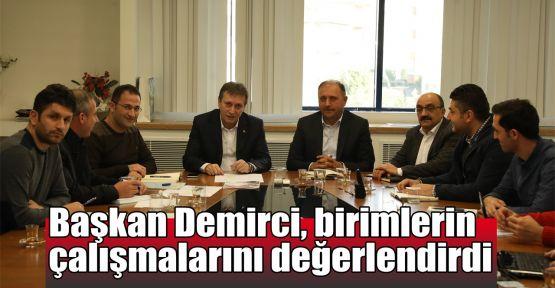 Başkan Demirci, Fen İşleri ve Park Bahçeler'in çalışmalarını değerlendirdi