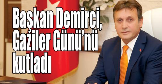 Başkan Demirci, Gaziler Günü'nü kutladı