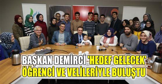 Başkan Demirci 'Hedef Gelecek' öğrenci ve velileriyle buluştu