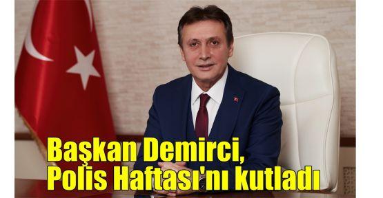 Başkan Demirci, Polis Haftası'nı kutladı