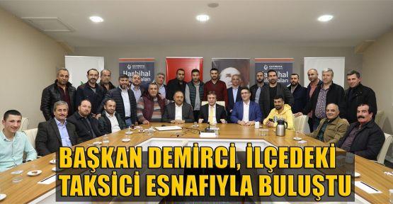 Başkan Demirci, taksici esnafıyla buluştu