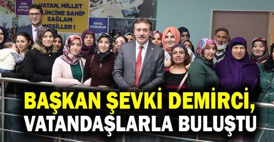 Başkan Demirci, vatandaşlarla buluştu