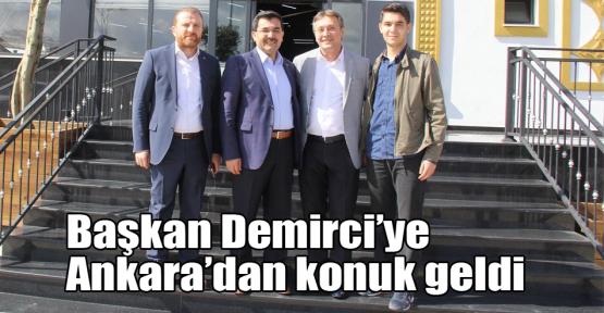 Başkan Demirci'ye Ankara'dan konuk geldi