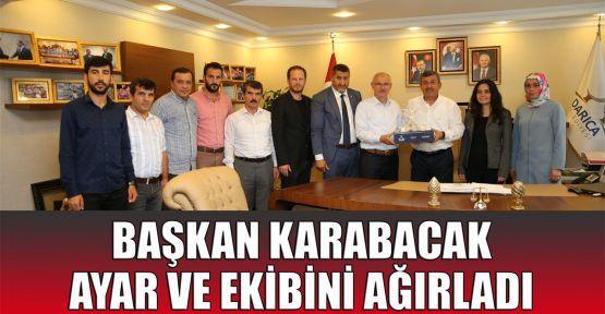 Başkan Karabacak, Ayar ve ekibini ağırladı