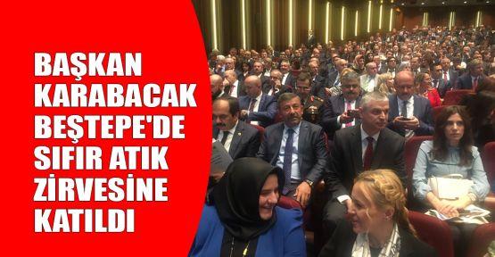 Başkan Karabacak Beştepe'de sıfır atık zirvesine katıldı