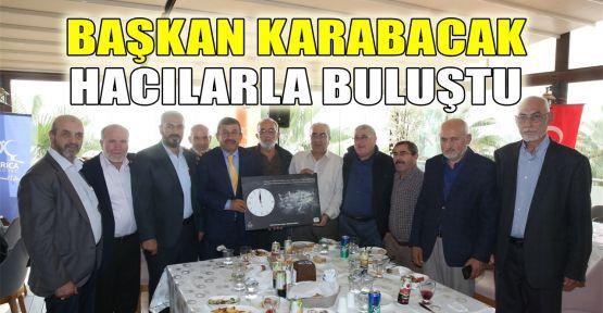 Başkan Karabacak hacılarla buluştu