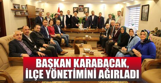 Başkan Karabacak ilçe yönetimini ağırladı
