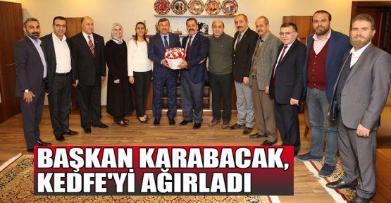 Başkan Karabacak, KEDFE'yi ağırladı