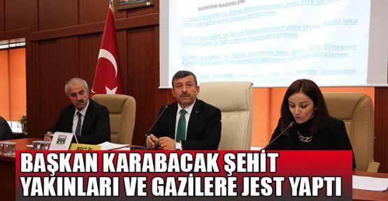 Başkan Karabacak şehit yakınları ve gazilere jest yaptı