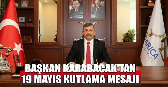 Başkan Karabacak'tan 19 Mayıs kutlama mesajı