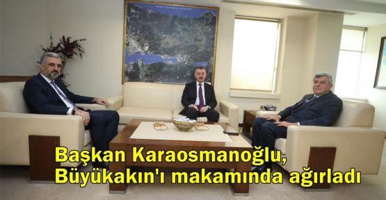 Başkan Karaosmanoğlu, Büyükakın'ı makamında ağırladı