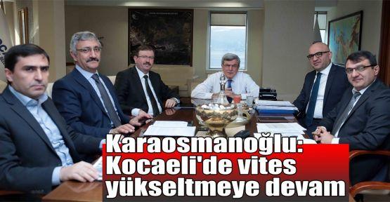 Başkan Karaosmanoğlu: Kocaeli'de vites yükseltmeye devam