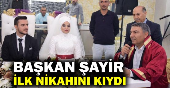 Başkan Şayir ilk nikahını kıydı