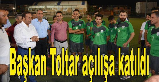 Başkan Toltar açılışa katıldı