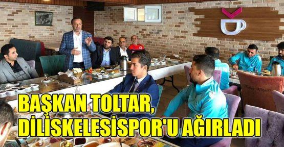 Başkan Toltar, Diliskelesispor'u ağırladı