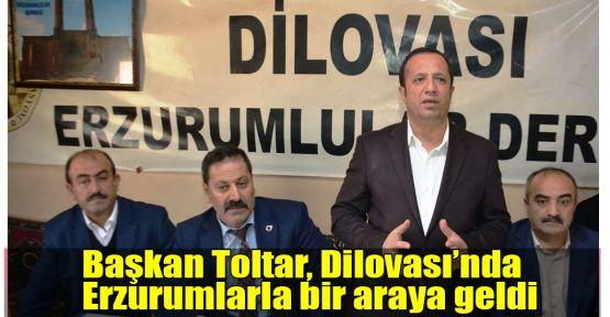 Başkan Toltar, Erzurumlarla bir araya geldi