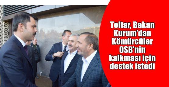 Başkan Toltar, Kömürcüler OSB için destek istedi