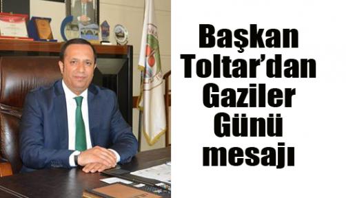 Başkan Toltar'dan Gaziler Günü mesajı