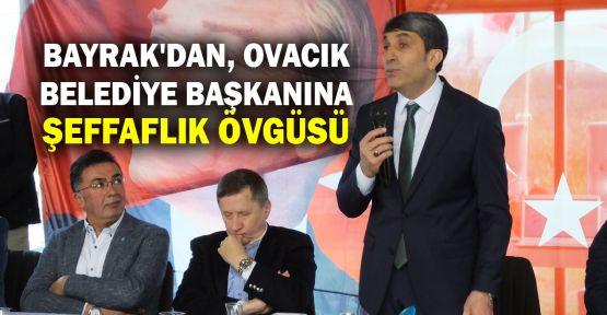 Bayrak'dan, Ovacık belediye başkanına övgü