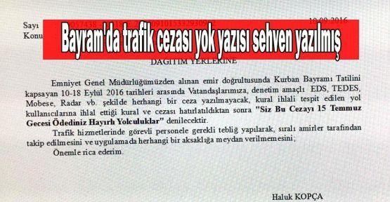 Bayram'da trafik cezası yok yazısı sehven yazılmış