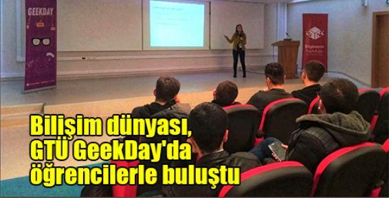 Bilişim dünyası, GTÜ GeekDay'da öğrencilerle buluştu