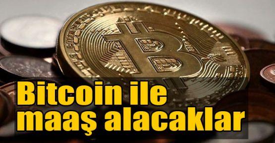Bitcoin ile maaş alacaklar