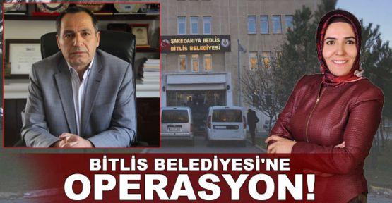 Bitlis Belediyesi'ne operasyon!