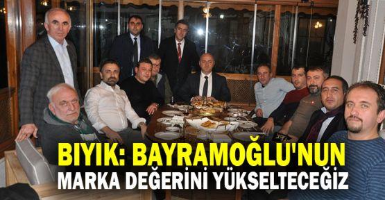 Bıyık: Bayramoğlu'nun marka değerini yükselteceğiz