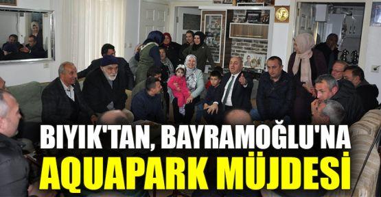 Bıyık'tan, Bayramoğlu'na Aquapark müjdesi