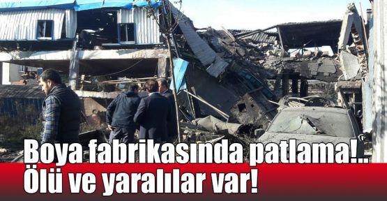 Boya fabrikasında patlama!.. Ölü ve yaralılar var!