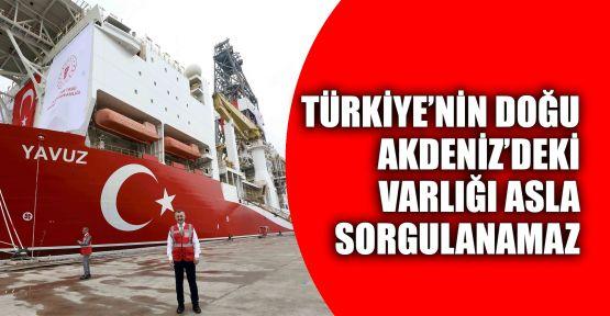 Büyükakın: Türkiye'nin Doğu Akdeniz'deki varlığı asla sorgulanamaz