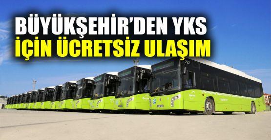 Büyükşehir'den YKS için ücretsiz ulaşım