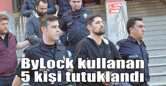 ByLock kullanan 5 kişi tutuklandı