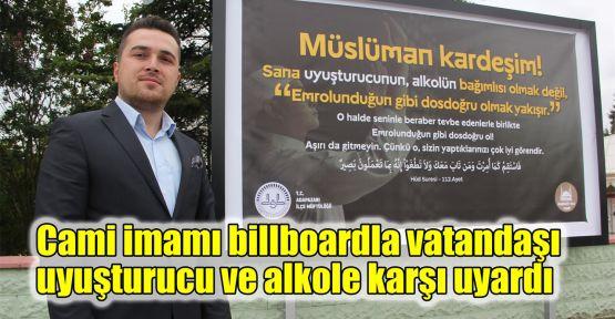 Cami imamı billboardla vatandaşı uyuşturucuya karşı uyardı