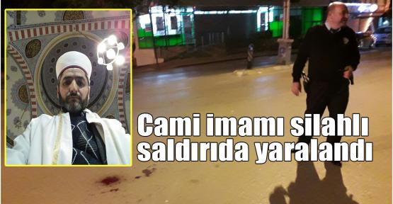 Cami imamı silahlı saldırıda yaralandı