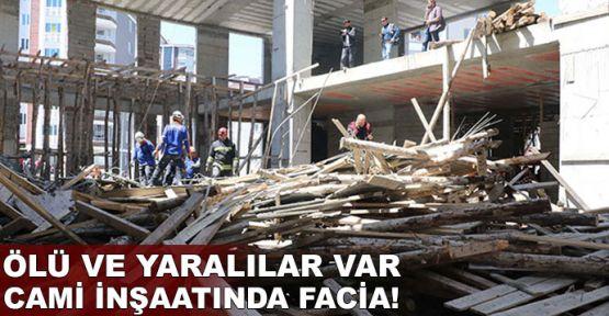 Cami inşaatı çöktü: 3 ölü, 3 yaralı