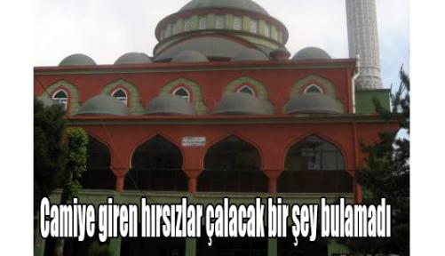 Camiye giren hırsızlar çalacak bir şey bulamadı