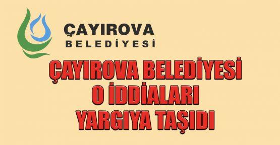 Çayırova Belediyesi o iddiaları yargıya taşıdı