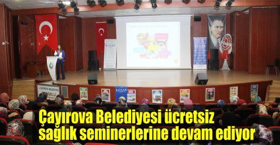 Çayırova Belediyesi ücretsiz sağlık seminerlerine devam ediyor