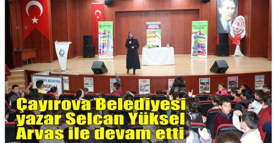 Çayırova Belediyesi yazar Selcan Yüksel Arvas ile devam etti