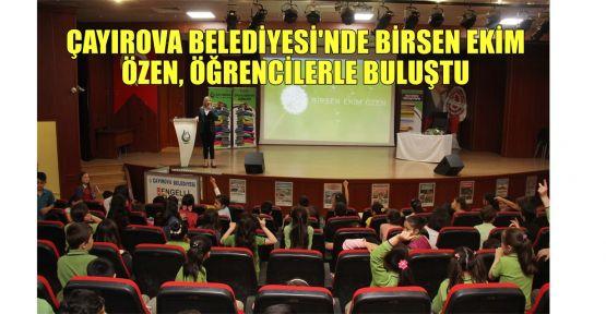 Çayırova Belediyesi'nde Birsen Ekim Özen öğrencilerle buluştu