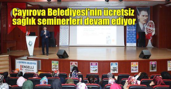 Çayırova Belediyesi'nin ücretsiz sağlık seminerleri devam ediyor
