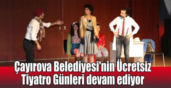 Çayırova Belediyesi'nin Ücretsiz Tiyatro Günleri devam ediyor