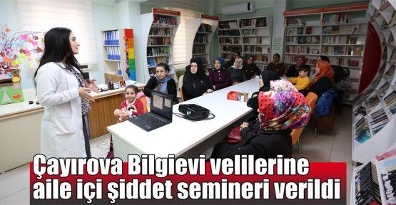 Çayırova Bilgievi velilerine aile içi şiddet semineri verildi