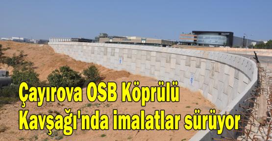 Çayırova OSB Köprülü Kavşağı''nda imalatlar sürüyor