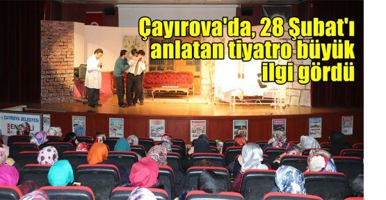 Çayırova'da 28 Şubat'ı anlatan tiyatro büyük ilgi gördü