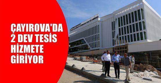 Çayırova'da 2 dev tesis hizmete giriyor